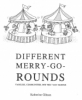 Different Merry-go-rounds