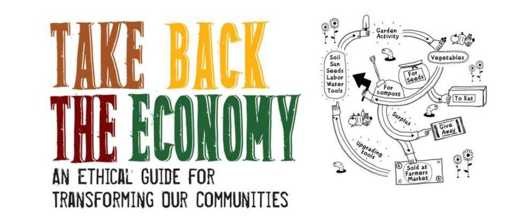 Take Back the Economy An Ethical Guide for Transforming Our Communities. J.K. Gibson-Graham, Jenny Cameron, Stephen Healy