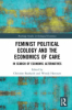 Image of book cover, feminist political ecology and the politics of care